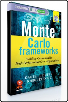 Daniel Duffy, Joerg Kienitz – Monte Carlo Frameworks. Building Customisable High Performance C Applications