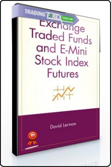David Lerman – Exchange Traded Funds and EMini Stock Index Futures