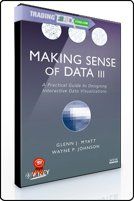 Glenn J.Myatt, Wayne P.Johnson – Making Sense of Data III – A Practical Guide to Designing Interactive Data Visualizations