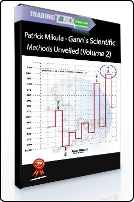 Patrick Mikula – Gann`s Scientific Methods Unveiled (Volume 2)