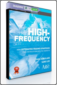 Paul Zubulake – The High Frequency Game Changer. How Automated Trading Strategies Have Revolution