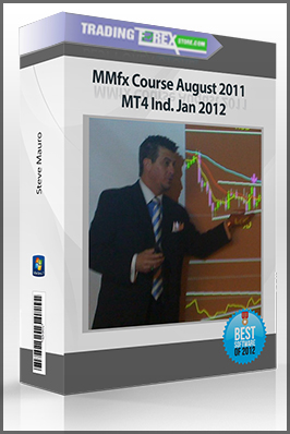 Steve Mauro – MMfx Course August 2011 + MT4 Ind. Jan 2012