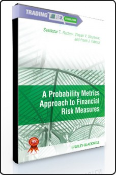 Svetlozar Rachev, etc – A Probability Metric Approach to Financial Risk Measures