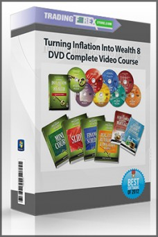 Turning Inflation Into Wealth 8 DVD Complete Video Course