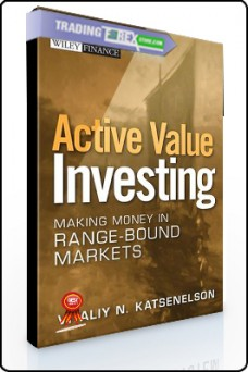 Vitaliy Katsenelson – Active Value Investing. Making Money in Range Bound Markets