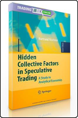 Bertrand Roehner – Hiden Collective Factors in Speculative Trading