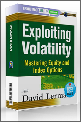 David Lerman – Exploiting Volatily. Mastering Equity and Index Options