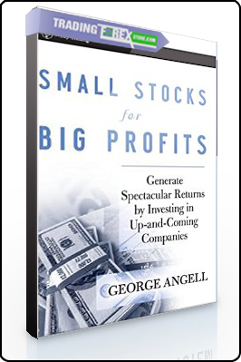 George Angell – Small Stocks for Big Profits