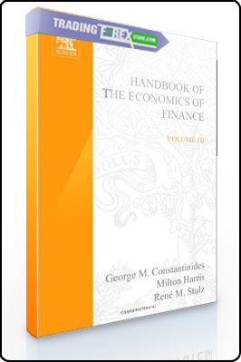 George M.Constantinides – The Handbook of Economics of Finance (Vol. 1B)