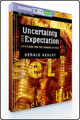 Gerald Ashley – Uncertainty & Expectation Strategies for the Trading of Risk