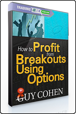 Guy Cohen – How to Profit from Breakouts Using Options