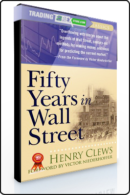 Henry Clews and Victor Niederhoffer – Fifty Years in Wall Street