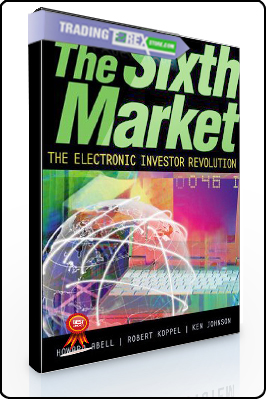 Howard Abell – The Sixth Market. The Electronic Investor Revolution
