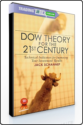 Jack Schannep – Dow Theory for the 21st Century Technical Indicators for Improving Your Investment Results