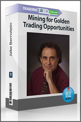 Jake Bernstein – Mining for Golden Trading Opportunities