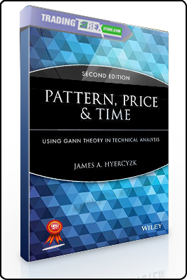 James A.Hyerczyk – Pattern, Price & Time. Using Gann Theory in Trading Systems (2nd Ed.)
