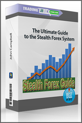 John Campbell – The Ultimate Guide to the Stealth Forex System (stealthforexguide.com)