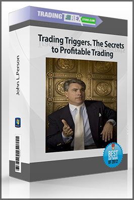 John L.Person – Trading Triggers. The Secrets to Profitable Trading