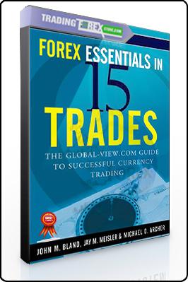 John M.Bland – Forex Essentials in 15 Trades