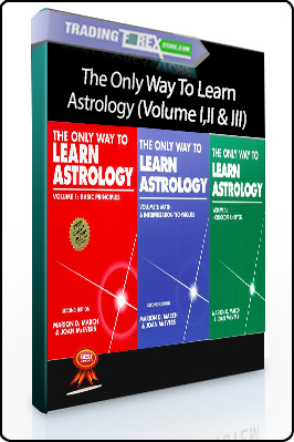 Marion D.March & Joan McEvers – The Only Way To Learn Astrology (Volume I,II & III)