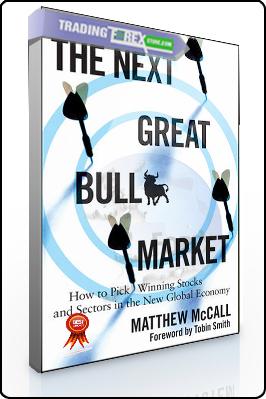 Matthew McCall – The Next Great Bull Market