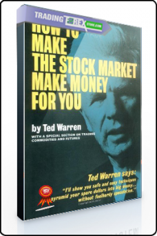 Ted Warren – How to Make the Stock Market Make Money for you