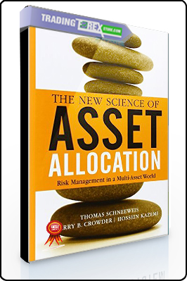 Thomas Schneeweis – The New Science of Asset Allocation