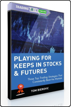 Tom Bierovic – Playing For Keeps in Stocks & Futures