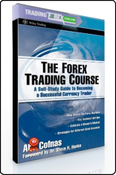 Abe Cofnas – The Forex Trading Course. A Self-Study Guide to Becoming a Successful Currency Trader