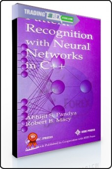 Abhijit S.Pandya – Pattern Recognition with Neural Networks in C++