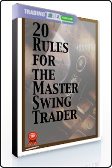 Alan Farley – 20 Rules For The Master Swing Trader (Article)