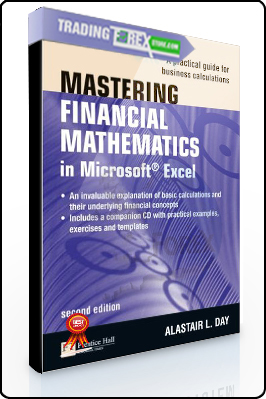 Alastair Day – Mastering Financial Mathematics in Microsoft Excel. A Practical Guide for Business Calculations