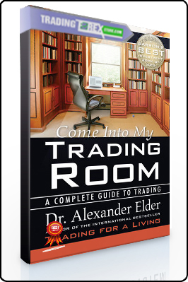 Alexander Elder – Come Into My Trading Room. A Complete Guide To Trading