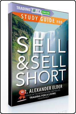 Alexander Elder – Study Guide for Sell & Sell Short
