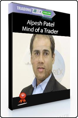 Alpesh Patel – Mind of a Trader