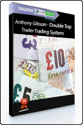 Anthony Gibson – Double Top Trader Trading System