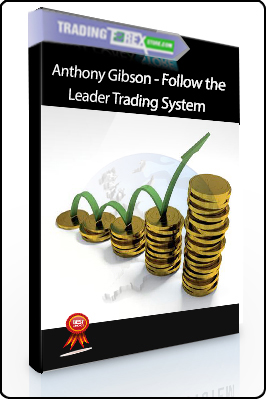 Anthony Gibson – Follow the Leader Trading System