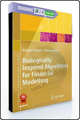Antony Brabazon, Michael O'Neill – Biologically Inspired Algorithms for Financial Modeling