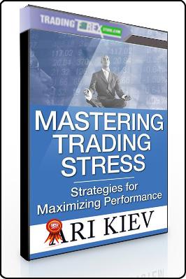 Ari Kiev – Mastering Trading Stress