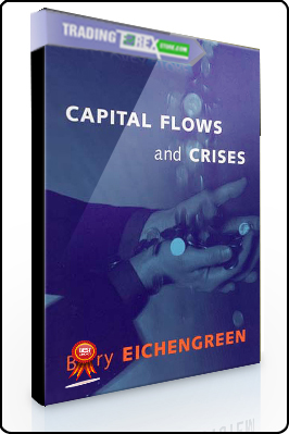 Barry Eichengreen – Capital Flows and Crises
