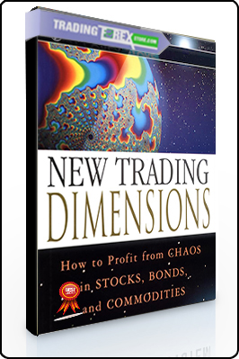 Bill Williams – New Trading Dimensions How to Profit from Chaos in Stocks, Bonds, and Commodities