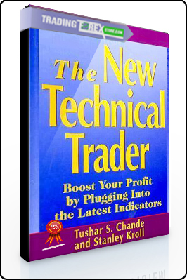 Chande Tushar – The New Technical Trader