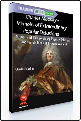 Charles Mackay – Memoirs of Extraordinary Popular Delusions