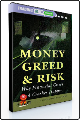Charles Morris – Money Greed and Risk