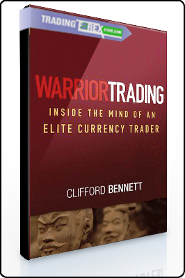 Clifford Bennett – Warrior Trading Inside the Mind of an Elite Currency Trader