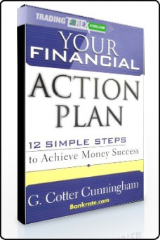 Cotter Cunningham – Your Financial Action. Plan 12 Simple Step to Achieve Money Success
