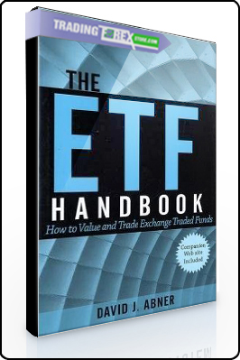 David Abner – The ETF Handbook. How to Value and Trade Exchange Traded Funds