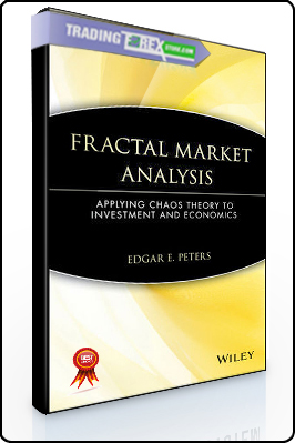Edgar Peters – Fractal Market Analisis. Applying Chaos Theory to Investment and Economics