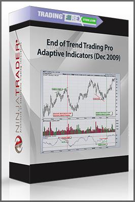 End of Trend Trading Pro Adaptive Indicators (Dec 2009)