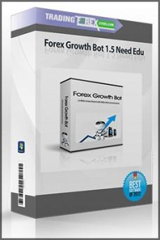 Forex Growth Bot 1.5 Need Edu